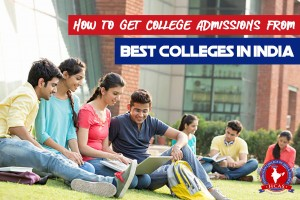 How to Get College Admissions from Best Colleges in India