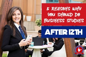 5 reasons why you should study Business studies after 12th standard