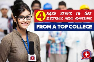 4 easy steps to get electronic media admissions from a top college in Chennai
