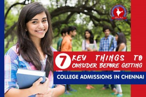 7-key-things-to-consider-before-getting-college-admissions-in-Chennai